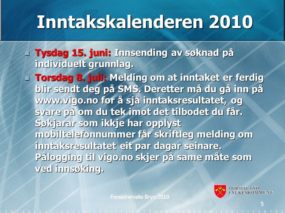 Inntakskalenderen 2010 Tysdag 15. juni: Innsending av søknad på individuelt grunnlag.