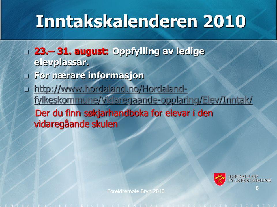Inntakskalenderen 2010 23.– 31. august: Oppfylling av ledige elevplassar.