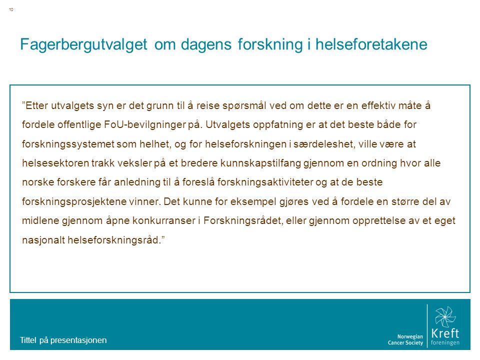 """10 Fagerbergutvalget om dagens forskning i helseforetakene """"Etter utvalgets syn er det grunn til å reise spørsmål ved om dette er en effektiv måte å f"""