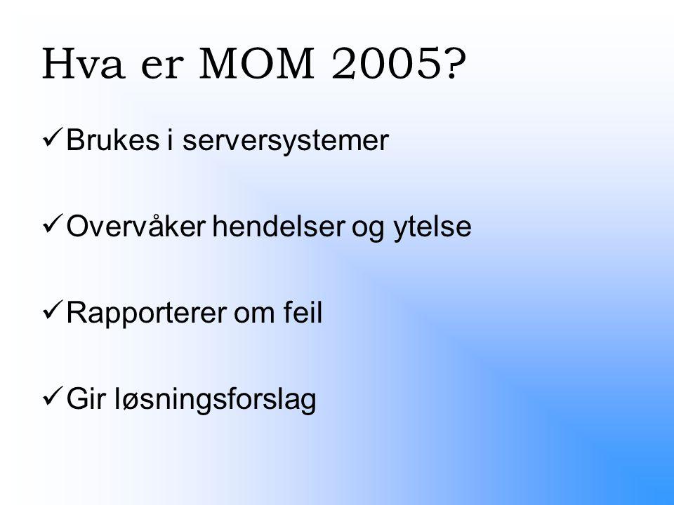 Hva er MOM 2005.