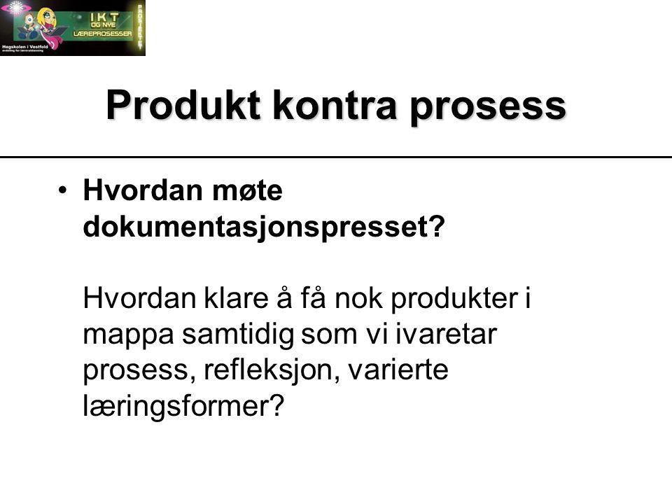Produkt kontra prosess Hvordan møte dokumentasjonspresset.