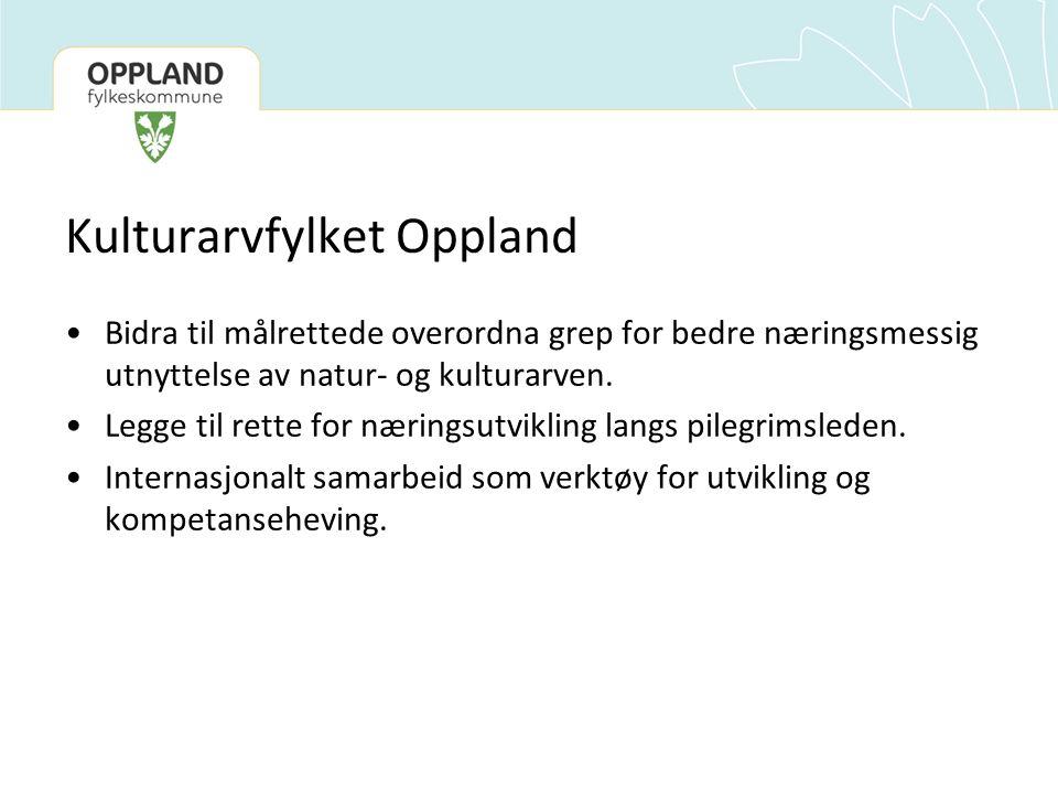Kulturarvfylket Oppland Bidra til målrettede overordna grep for bedre næringsmessig utnyttelse av natur- og kulturarven.