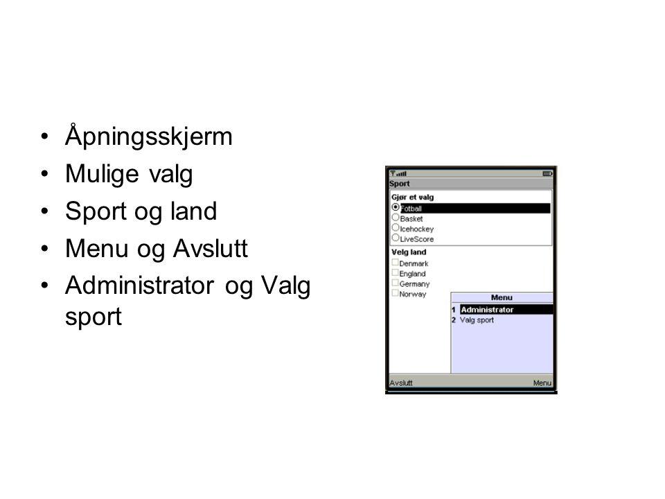 Åpningsskjerm Mulige valg Sport og land Menu og Avslutt Administrator og Valg sport