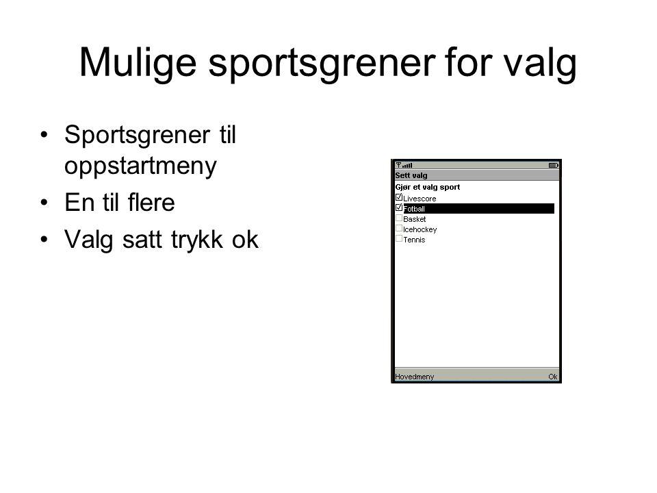 Mulige sportsgrener for valg Sportsgrener til oppstartmeny En til flere Valg satt trykk ok