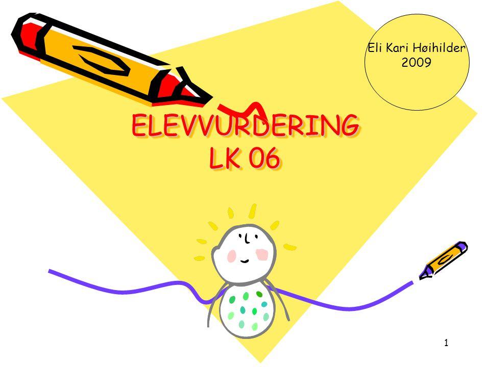1 ELEVVURDERING LK 06 Eli Kari Høihilder 2009