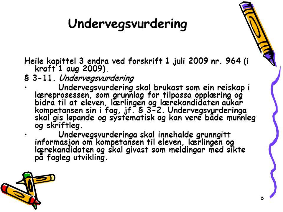 6 Undervegsvurdering Heile kapittel 3 endra ved forskrift 1 juli 2009 nr.