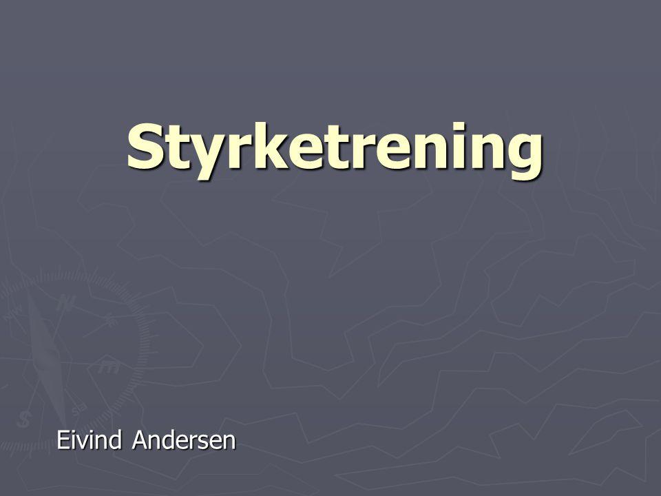 Styrketrening Eivind Andersen