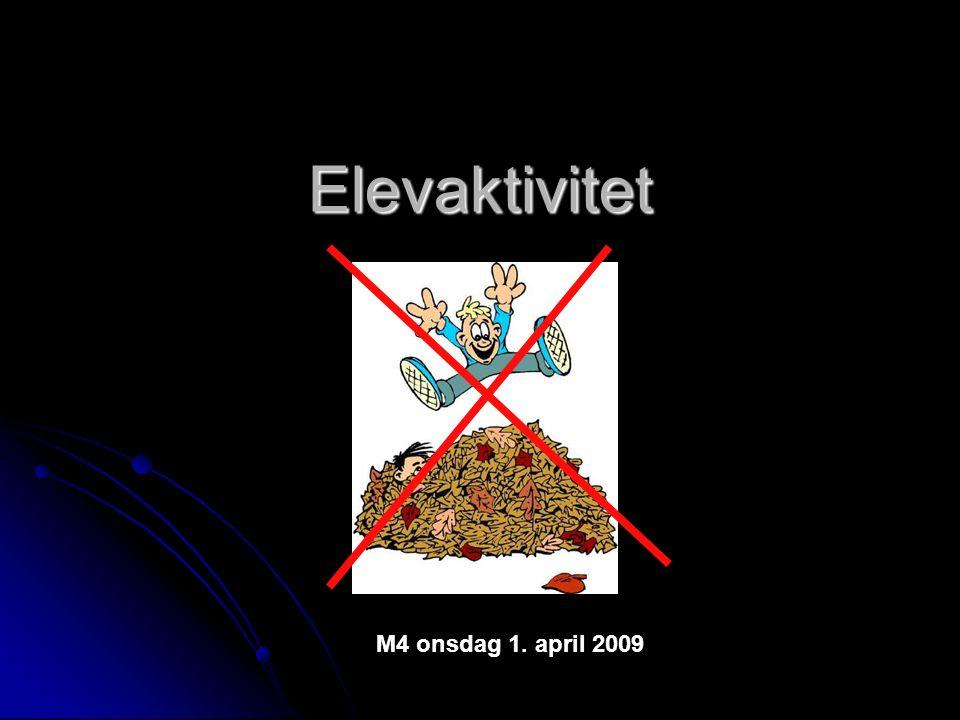 Elevaktivitet M4 onsdag 1. april 2009