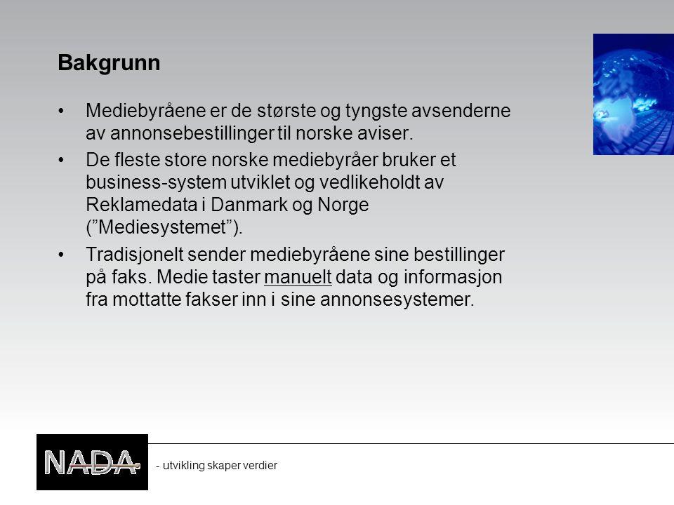 - utvikling skaper verdier Bakgrunn Mediebyråene er de største og tyngste avsenderne av annonsebestillinger til norske aviser.