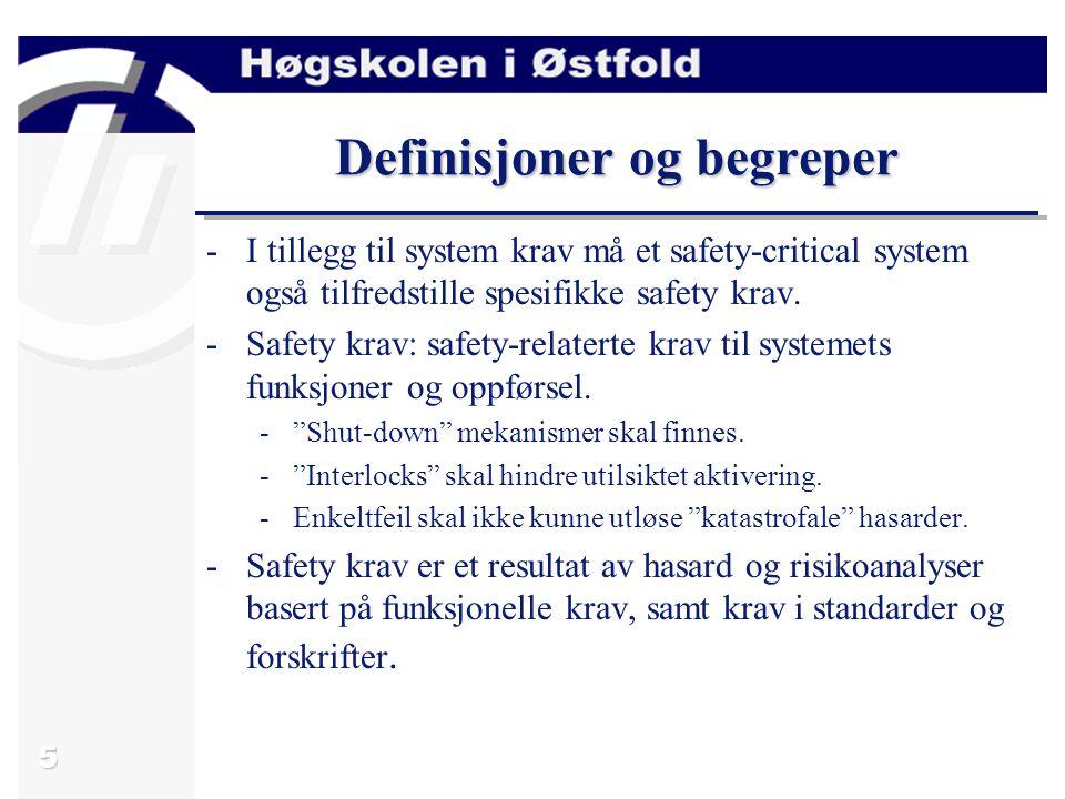 5 Definisjoner og begreper -I tillegg til system krav må et safety-critical system også tilfredstille spesifikke safety krav.