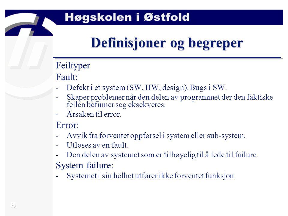 9 Utvikling av safety-critical systems -Det er viktig å merke seg at ingen systemer kan bli 100 % sikre.