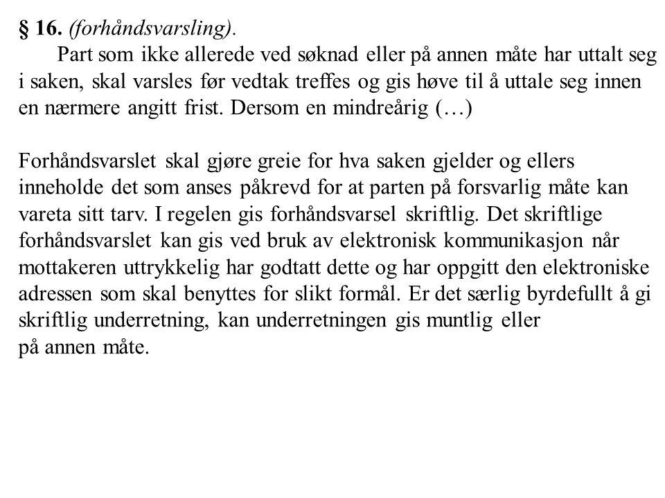 § 16. (forhåndsvarsling).