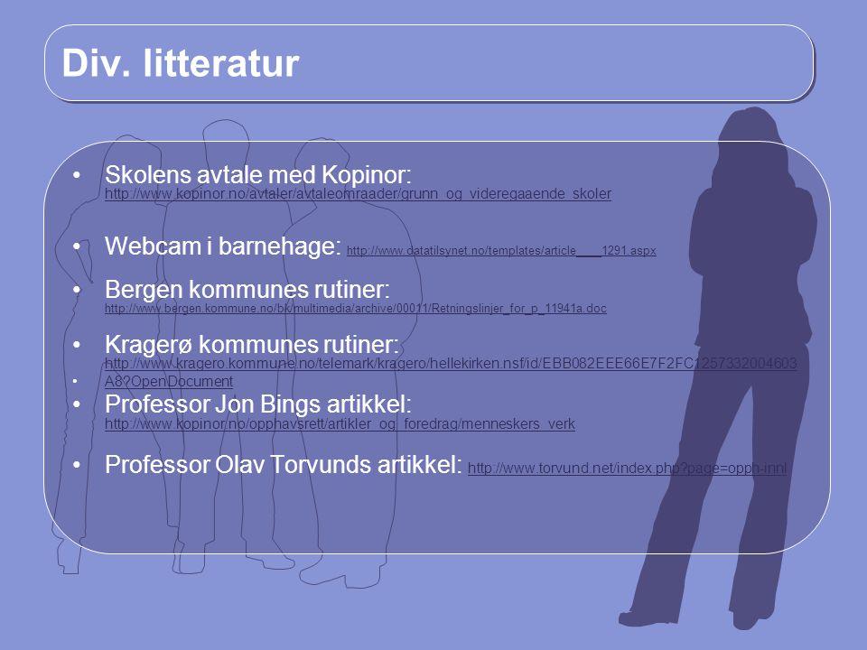 Div. litteratur Skolens avtale med Kopinor: http://www.kopinor.no/avtaler/avtaleomraader/grunn_og_videregaaende_skoler http://www.kopinor.no/avtaler/a