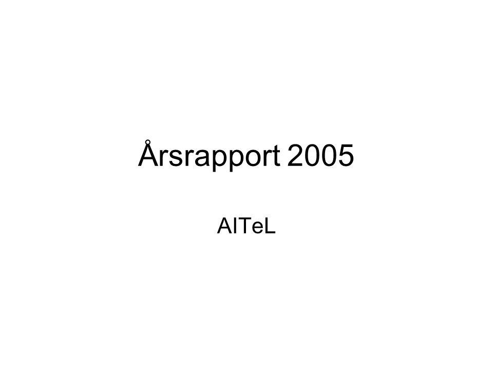 AITeL årsrapportering 2005 Avdelingens kvalitetsrapport 2005 –Denne rapporten ble styrebehandlet 4.nov.2005 i sak 30/2005.