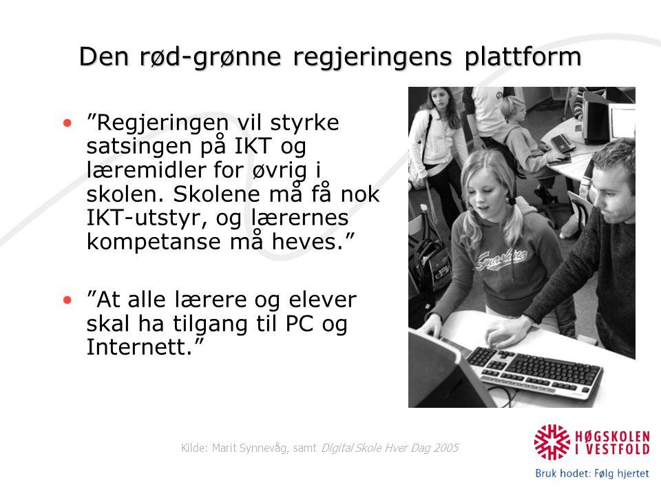 """Den rød-grønne regjeringens plattform """"Regjeringen vil styrke satsingen på IKT og læremidler for øvrig i skolen. Skolene må få nok IKT-utstyr, og lære"""