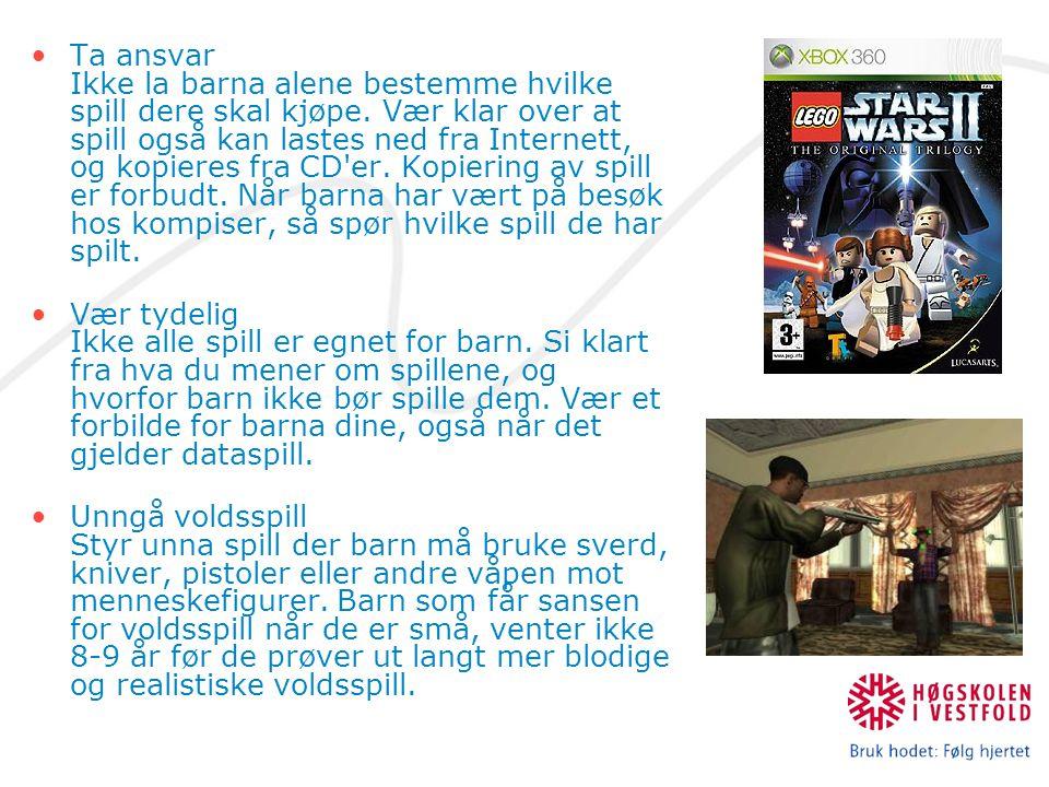 Ta ansvar Ikke la barna alene bestemme hvilke spill dere skal kjøpe. Vær klar over at spill også kan lastes ned fra Internett, og kopieres fra CD'er.