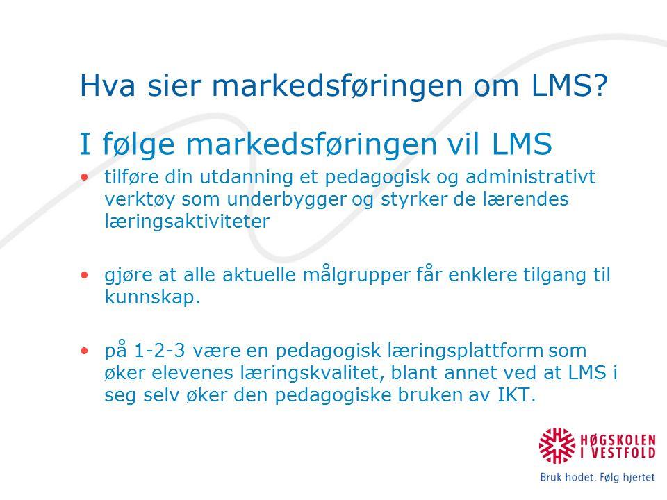 Noen vanlige LMS: Classfronter - Fronter It's learning First class MLG ???