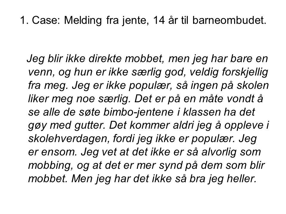 1.Case: Melding fra jente, 14 år til barneombudet.