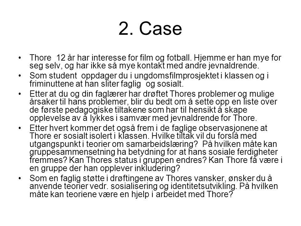 2.Case Thore 12 år har interesse for film og fotball.