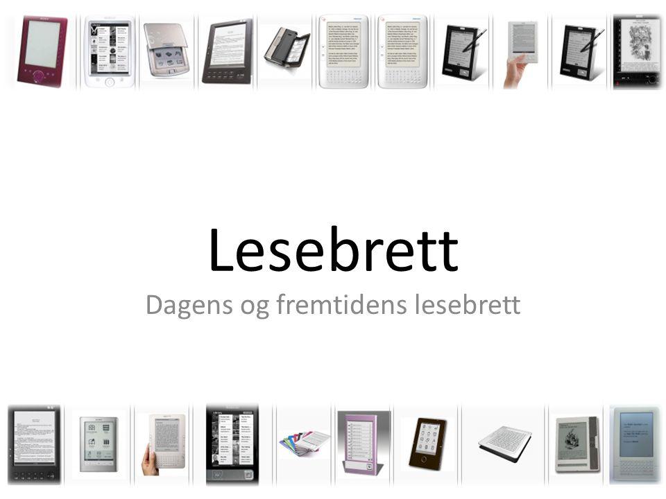 Lesebrett Dagens og fremtidens lesebrett