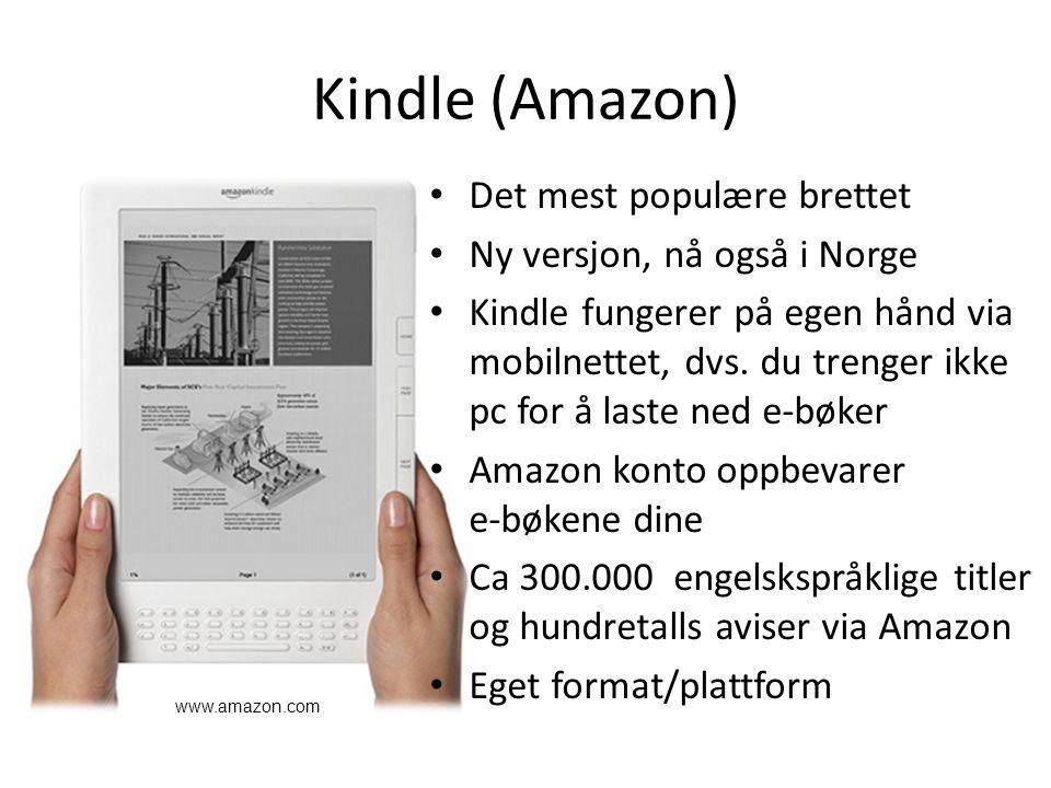 Kindle (Amazon) Det mest populære brettet Ny versjon, nå også i Norge Kindle fungerer på egen hånd via mobilnettet, dvs.