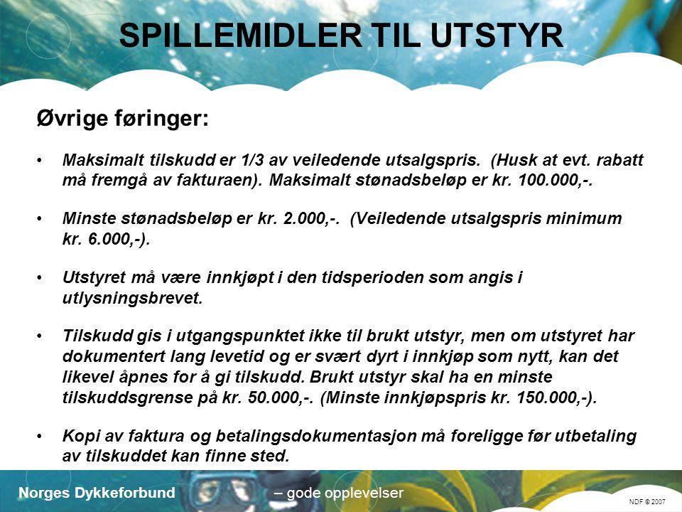 Norges Dykkeforbund NDF © 2007 – gode opplevelser SPILLEMIDLER TIL UTSTYR Øvrige føringer: Maksimalt tilskudd er 1/3 av veiledende utsalgspris.