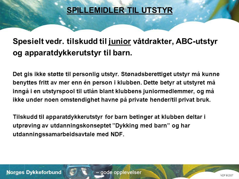 Norges Dykkeforbund NDF © 2007 – gode opplevelser Lån av utstyr Koordineringsutvalget for barne- og ungdomsaktivitet har en del utstyr (drakter, ABC-utstyr og UV-kameraer) til utlån.