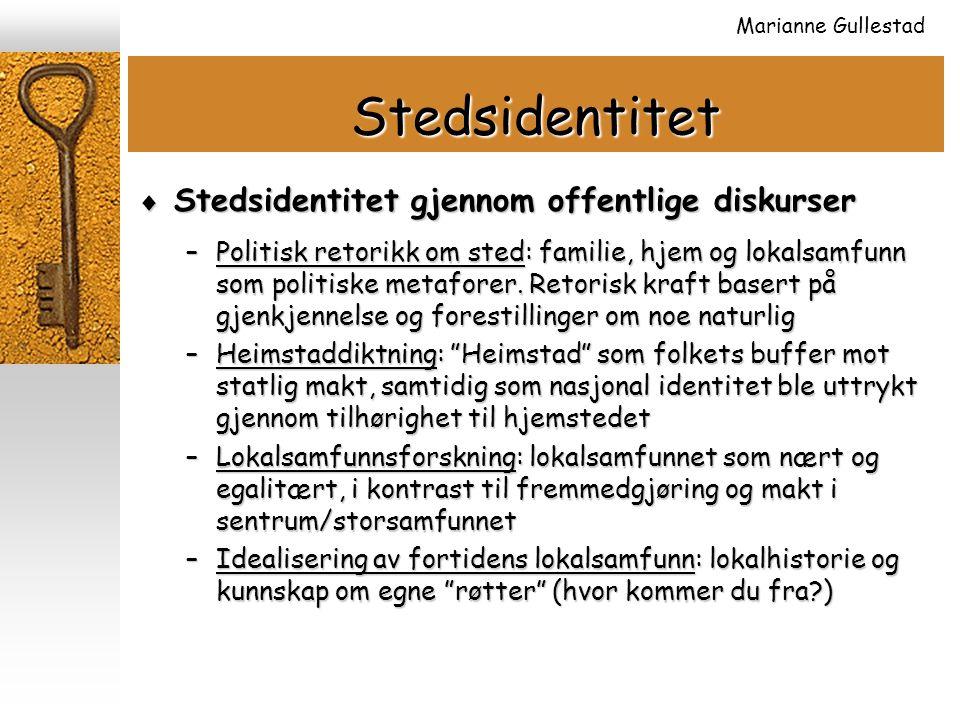  Stedsidentitet gjennom offentlige diskurser –Politisk retorikk om sted: familie, hjem og lokalsamfunn som politiske metaforer.