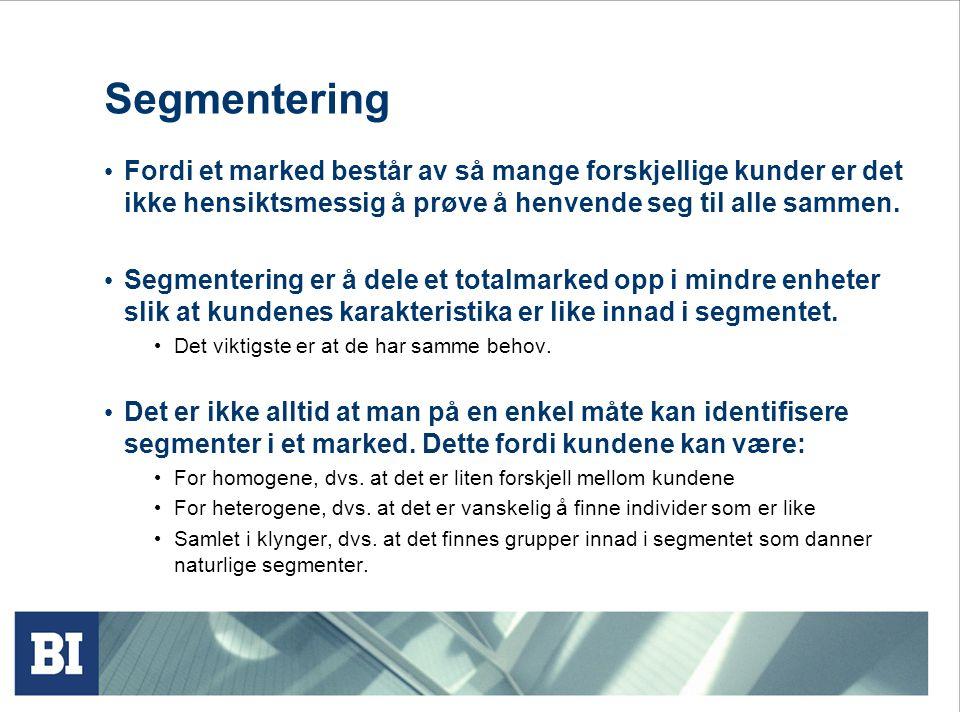 Segmentering Fordi et marked består av så mange forskjellige kunder er det ikke hensiktsmessig å prøve å henvende seg til alle sammen. Segmentering er