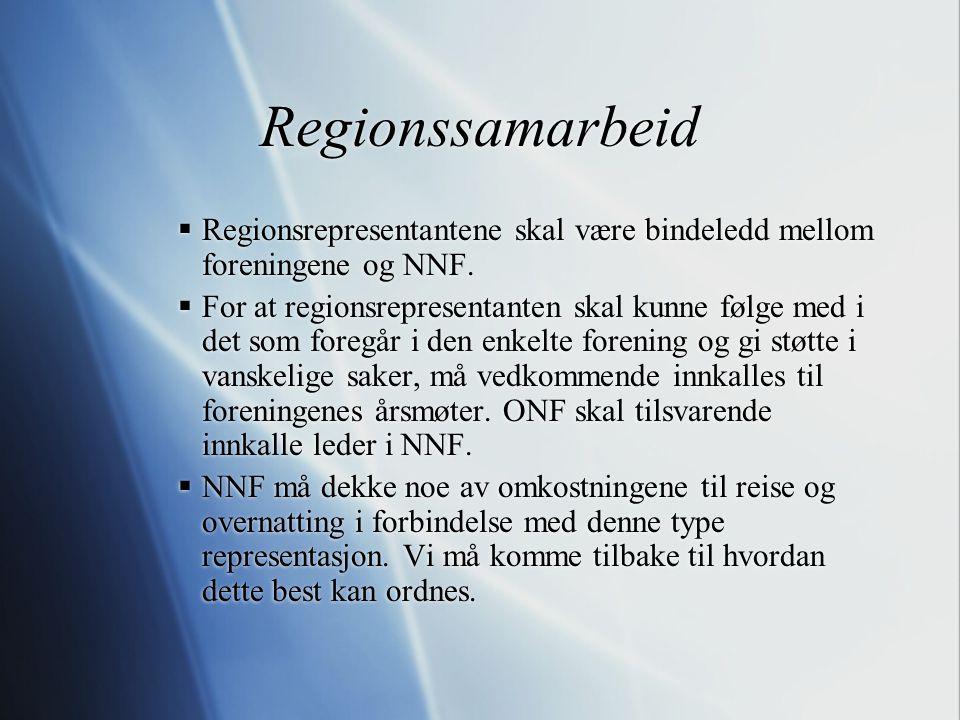Regionssamarbeid  Regionsrepresentantene skal være bindeledd mellom foreningene og NNF.  For at regionsrepresentanten skal kunne følge med i det som