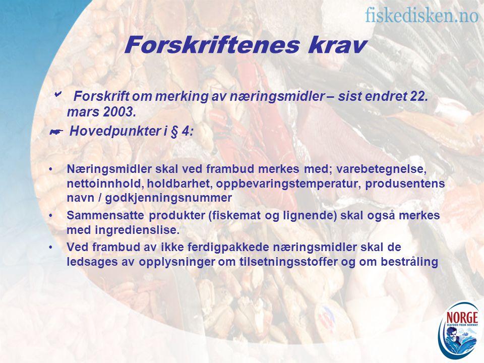 Forskriftenes krav  Forskrift om merking av næringsmidler – sist endret 22.