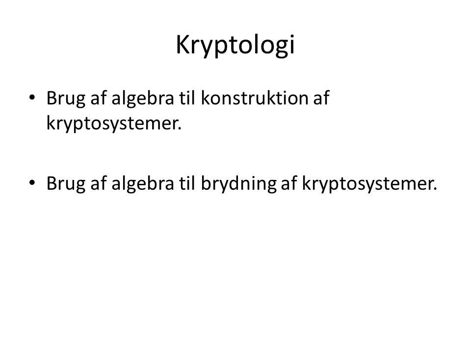 Kryptologi Brug af algebra til konstruktion af kryptosystemer.