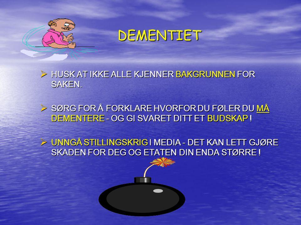 DEMENTIET DEMENTIET  HUSK AT IKKE ALLE KJENNER BAKGRUNNEN FOR SAKEN.