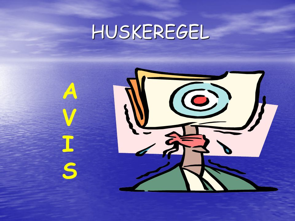 HUSKEREGEL HUSKEREGEL AVISAVIS