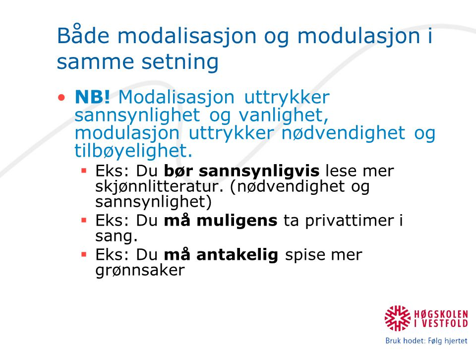Både modalisasjon og modulasjon i samme setning NB.
