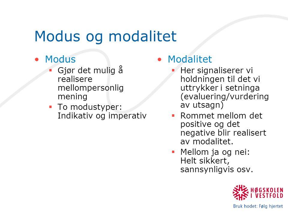 Oppgaver: Lag en oversikt (et skjema) over hvilke finitte modale elementer og modale adjunkter som realiserer modalisasjon og modulasjon.