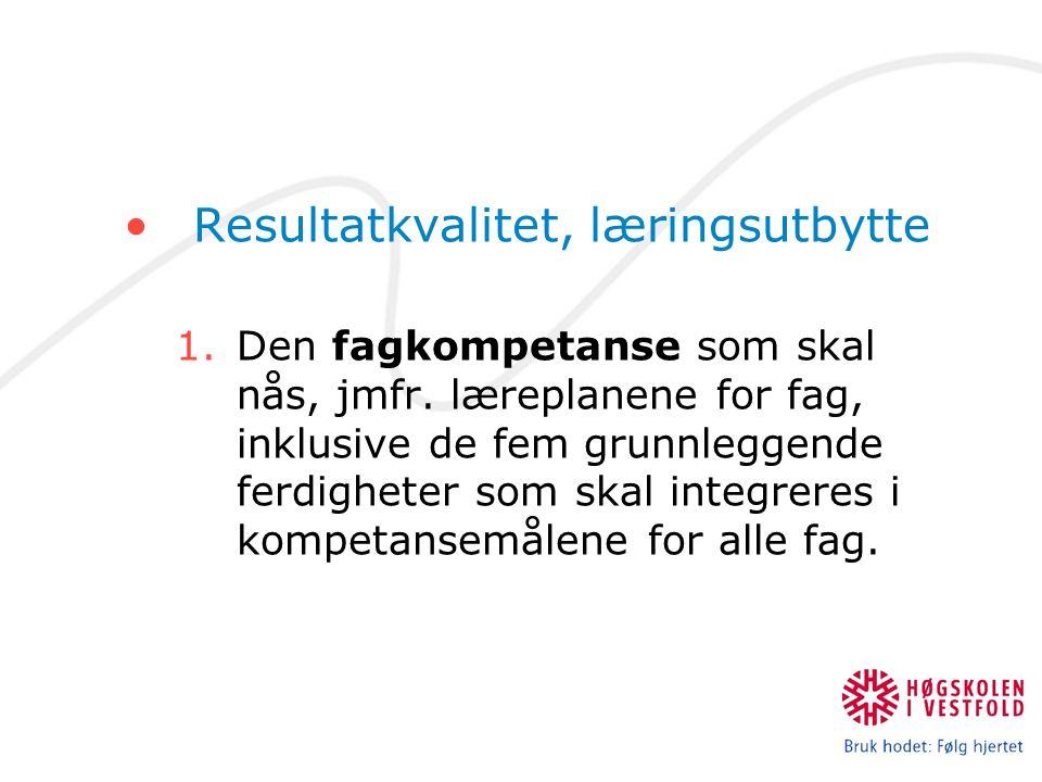 Resultatkvalitet, læringsutbytte 1.Den fagkompetanse som skal nås, jmfr.