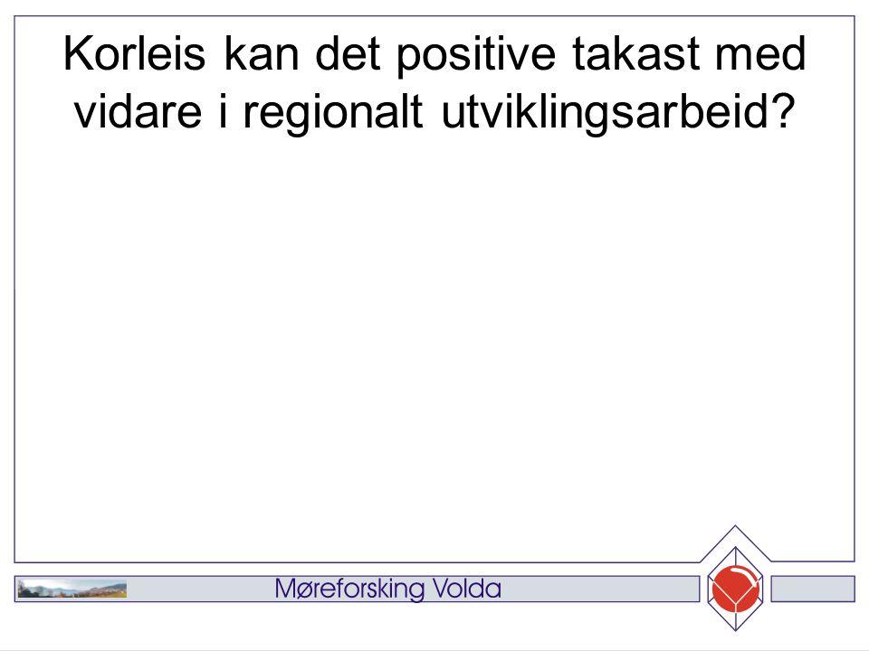 Korleis kan det positive takast med vidare i regionalt utviklingsarbeid
