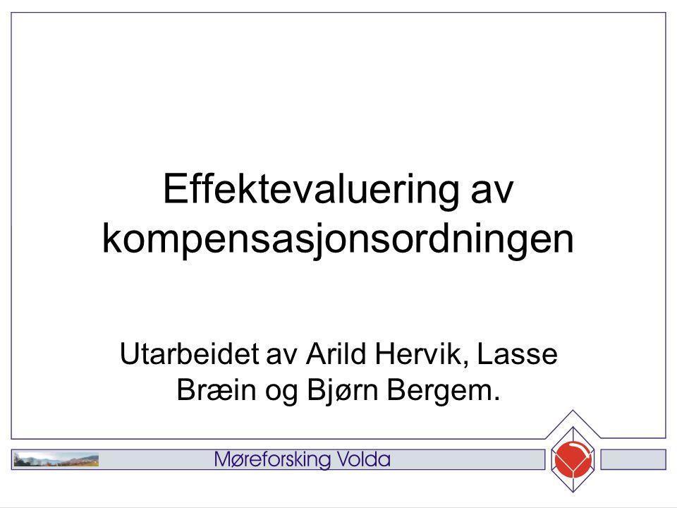 Effektevaluering av kompensasjonsordningen Utarbeidet av Arild Hervik, Lasse Bræin og Bjørn Bergem.
