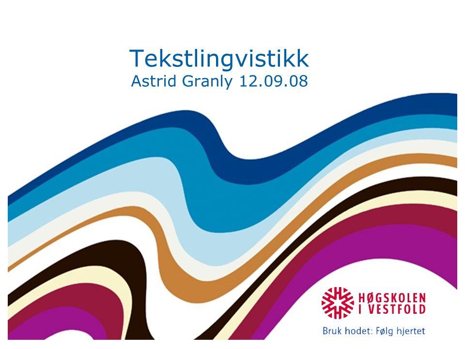 Tekstlingvistikk Astrid Granly 12.09.08