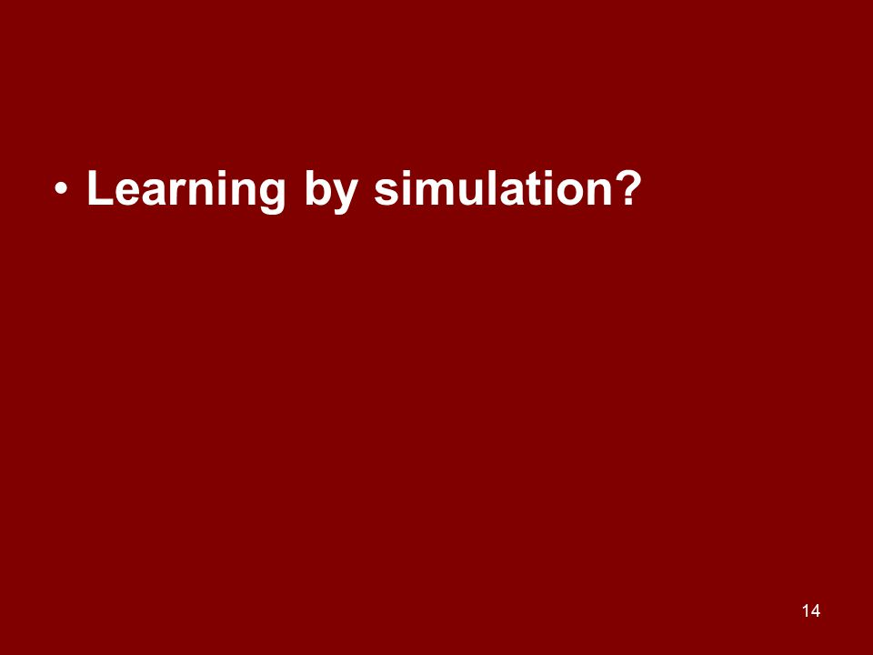 14 Learning by simulation?