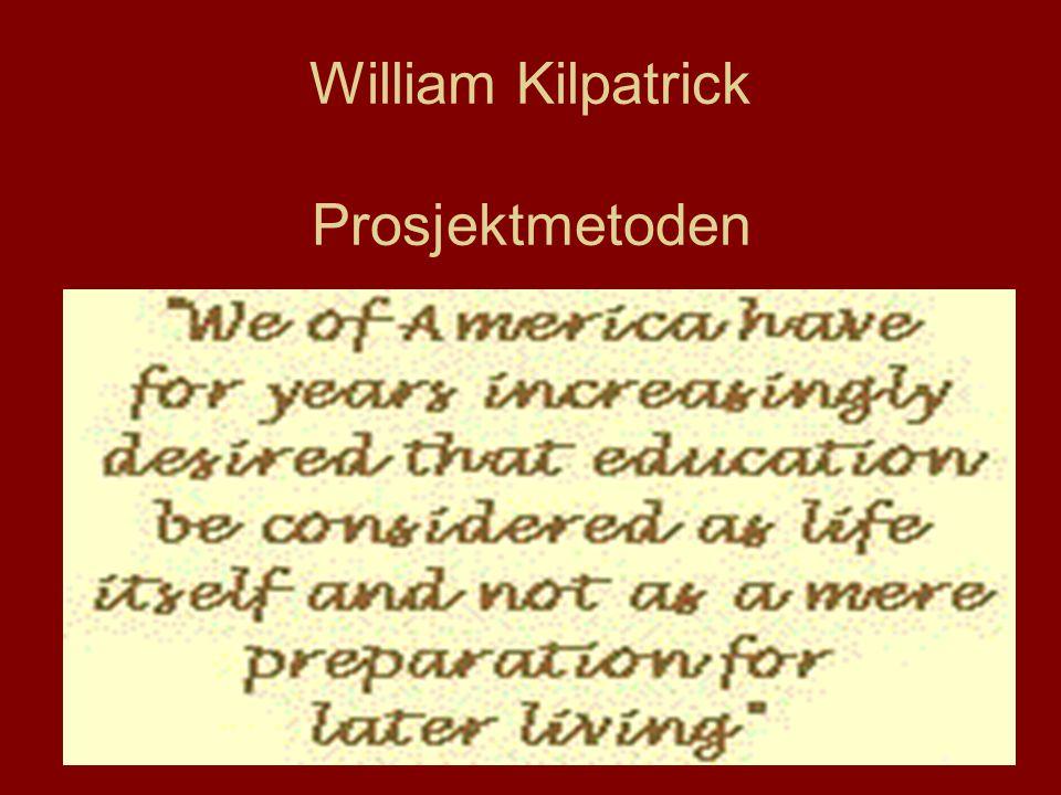 16 William Kilpatrick Prosjektmetoden