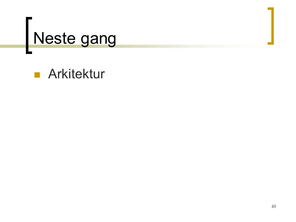 49 Neste gang Arkitektur