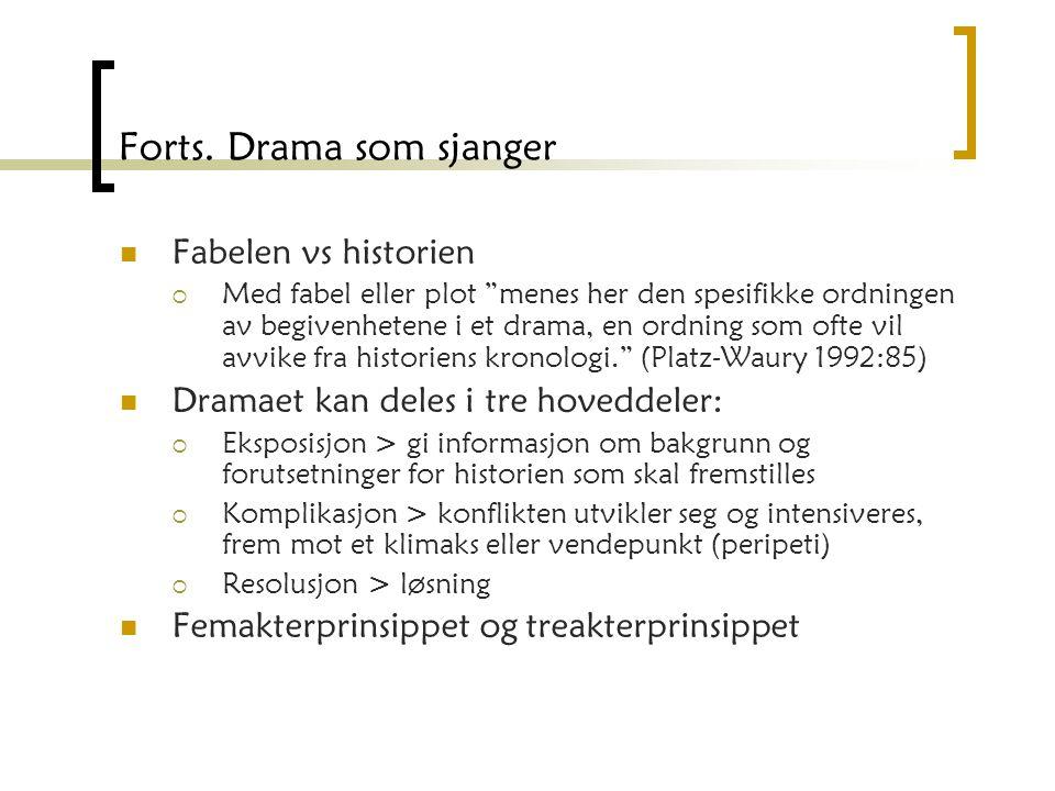 """Forts. Drama som sjanger Fabelen vs historien  Med fabel eller plot """"menes her den spesifikke ordningen av begivenhetene i et drama, en ordning som o"""