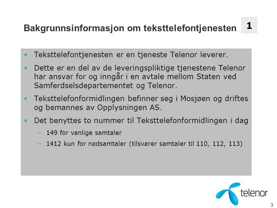 4 Generelt om teksttelefontjenesten Når døve, talehemmede døvblinde eller de som på annen måte ikke kan benytte vanlig telefon skal kunne kommunisere med andre, kan det benyttes en teksttelefon.