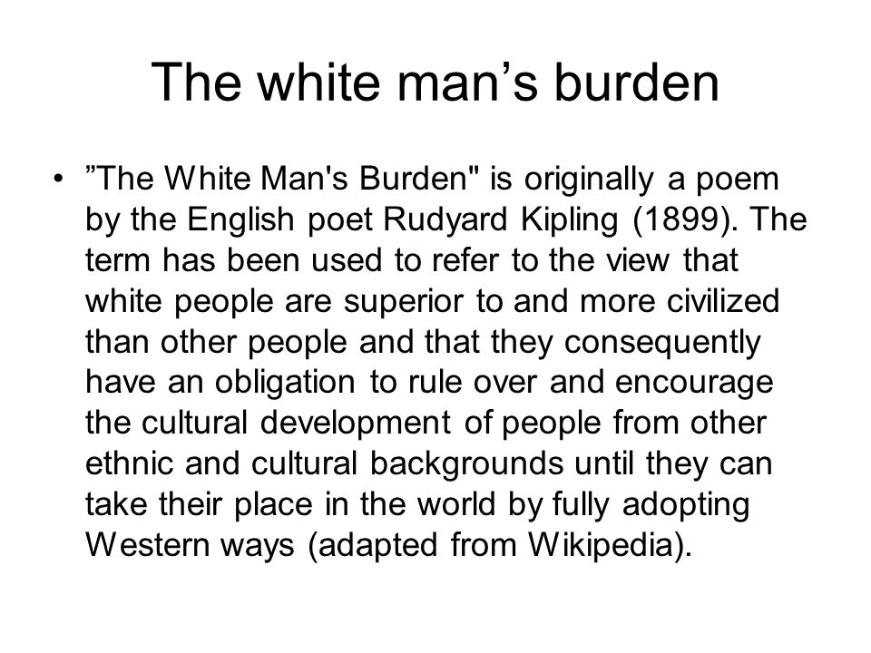 "The white man's burden ""The White Man's Burden"