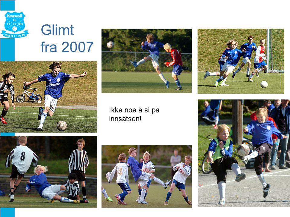 Glimt fra 2007 Ikke noe å si på innsatsen!