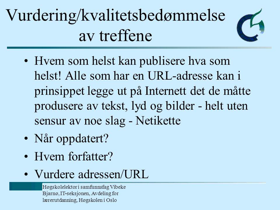 Høgskolelektor i samfunnsfag Vibeke Bjarnø, IT-seksjonen, Avdeling for lærerutdanning, Høgskolen i Oslo Planlegging av søk