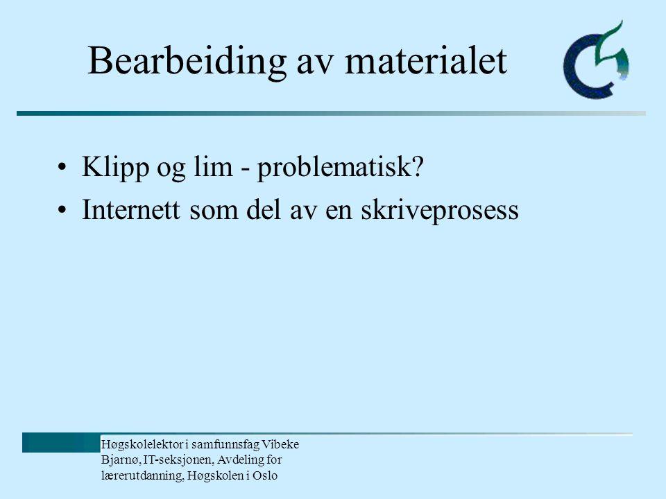 Høgskolelektor i samfunnsfag Vibeke Bjarnø, IT-seksjonen, Avdeling for lærerutdanning, Høgskolen i Oslo Lovene gjelder - - men ikke nødvendigvis norsk lov.