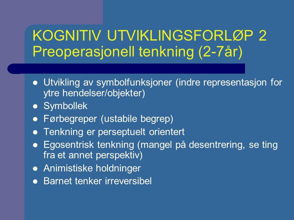 KOGNITIV UTVIKLINGSFORLØP 3 Konkretoperasjonell tenkning (ca.